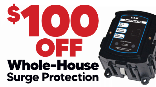 Save $100 on Whole House Surge & Lightning Protection