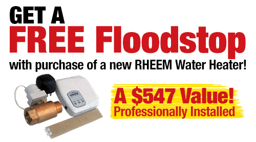 Get a FREE FloodStop™ with Water Heater Purchase