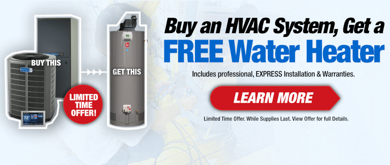 Buy an HVAC System and Get a FREE Water Heater