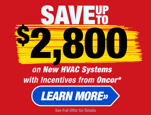 Save Up To $2,800 On New HVAC Systems with Incentives from Oncor