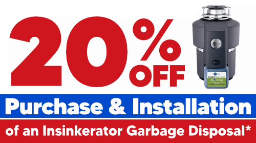 20% Off Purchase & Installation of an Insinkerator Garbage Disposal